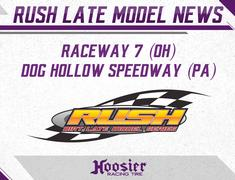 Hoosier and RUSH Late Models Welcome Raceway 7 and Dog Hollow