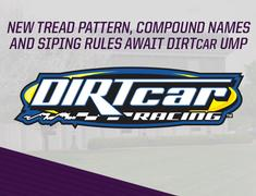 New Tread Pattern, Compound Names and Siping Rules Await DIRTcar UMP Competitors in 2017